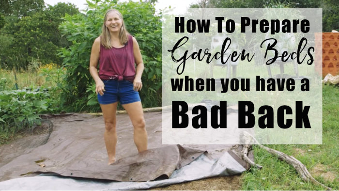 Gardening with a bad back - tips for preparing garden beds when you have a bad back